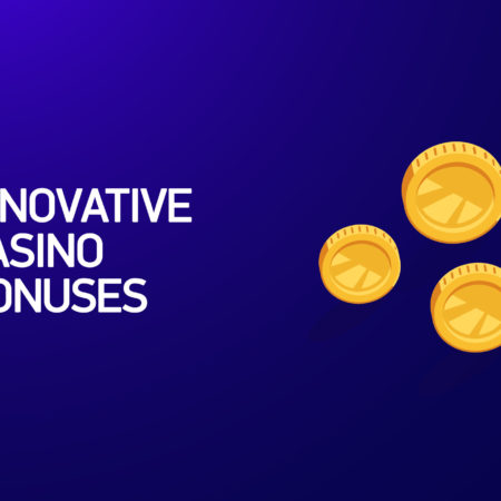 Innovative Casino Bonuses